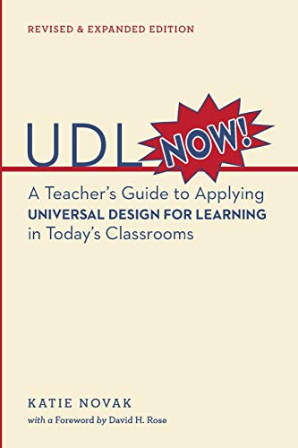 UDL Now!: A Teacher's Guide to Applying Universal Design for Learning in Today's Classrooms