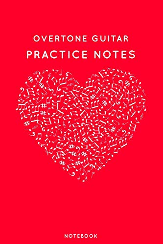 Overtone guitar Practice Notes: Red Heart Shaped Musical Notes Dancing Notebook for Serious Dance Lovers - 6