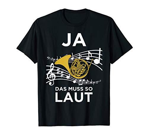 Ja das Muss so Laut Hornisten Wald-Horn Blasmusik T-Shirt