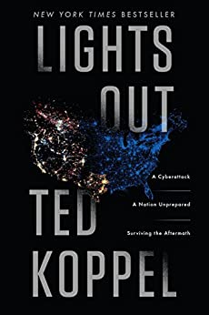 Lights Out: A Cyberattack, A Nation Unprepared, Surviving the Aftermath by [Ted Koppel]