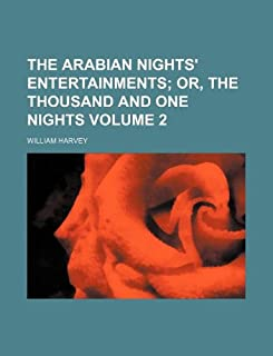 The Arabian Nights' Entertainments Volume 2; Or, the Thousand and One Nights