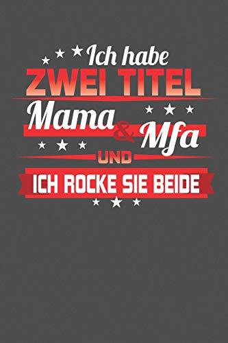 Ich habe zwei Titel Mama & Mfa Und ich rocke sie beide: Gepunktetes Notizbuch mit 120 Seiten - 15x23cm (in etwa DIN A5)