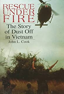 Rescue Under Fire: The Story of DUST OFF in Vietnam (Schiffer Military/Aviation History)