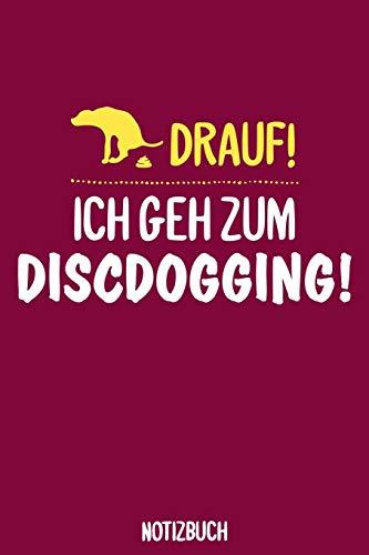 Ich geh zum Discdogging Notizbuch: A5 Notebook für Hundehalter | Hundesport | Turnier | Training | Hund | Frisbee