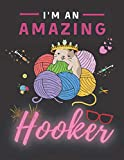 I'm An Amazing Hooker: Crochet Project Journal to Record Crochet Patterns, Crochet Stitches, Designs, Yarns, and Hooks | Crochet Projects Book for ... Gag Gifts for Crochet Lovers and Crocheters