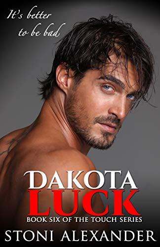 DAKOTA LUCK: Book Six of The Touch Series
