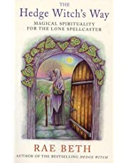 Beth, R: Hedge Witch's Way: Magical Spirituality for the Lone Spellcaster