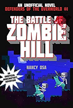 The Battle of Zombie Hill: Defenders of the Overworld #1 by [Nancy Osa]