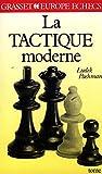 La Tactique moderne aux échecs Tome 1: La Tactique moderne aux échecs (Europe échecs)