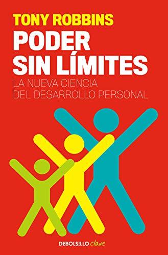 Poder sin límites: La nueva ciencia del desarrollo personal