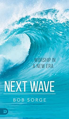 Next Wave: Worship in a New Era