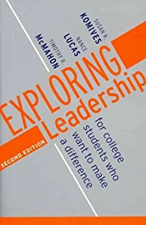 Exploring Leadership: For College Students Who Want to Make a Difference 2nd Edition with Student Leadership Practice Inve...