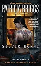 Silver Borne (Mercy Thompson, Book 5)) Publisher: Ace; Reprint edition
