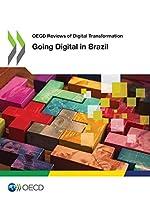 Oecd Reviews of Digital Transformation Going Digital in Brazil