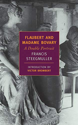 Flaubert and Madame Bovary (New York Review Books Classics)