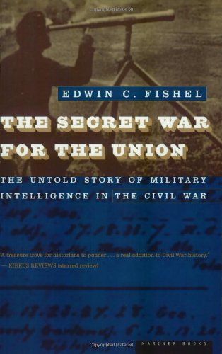 Compare Textbook Prices for The Secret War for the Union Reprint Edition ISBN 9780395901366 by Fishel, Edwin C.