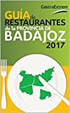 Guía de Restaurantes de la provincia de Badajoz: (2017)
