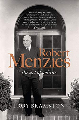 Compare Textbook Prices for Robert Menzies: the art of politics US edition Edition ISBN 9781950354009 by Bramston, Troy
