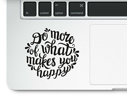 Do More of What Makes You Happy Motivational Life Love Quote Clear Vinyl Printed Decal Sticker for Laptop MacBook, Compatible with All MacBook Retina, Pro and Air Models Trackpad
