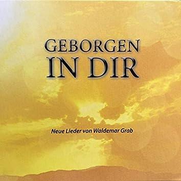 Geborgen in dir (Neue Lieder von Waldemar Grab)