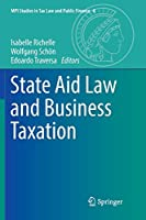 State Aid Law and Business Taxation (MPI Studies in Tax Law and Public Finance)