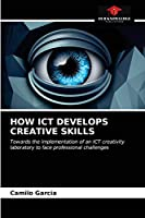How Ict Develops Creative Skills