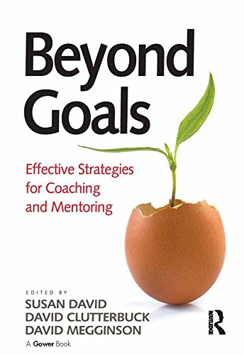 Beyond Goals: Effective Strategies for Coaching and Mentoring (English Edition)