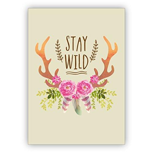 1 Motivierende Karte für beste Fre&e mit Indianer Geweih: Stay Wild • schöne Klappkarte mit Umschlag als Grußkarte