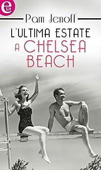 L'ultima estate a Chelsea Beach (eLit) di [Pam Jenoff]