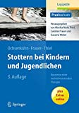 Stottern bei Kindern und Jugendlichen: Bausteine einer mehrdimensionalen Therapie (Praxiswissen Logopädie)