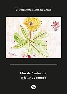 Flor de Ambrosía, néctar de sangre