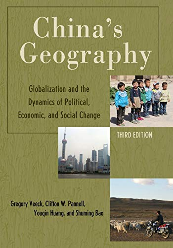 China's Geography: Globalization and the Dynamics of Political, Economic, and Social Change (Changing Regions in a Globa