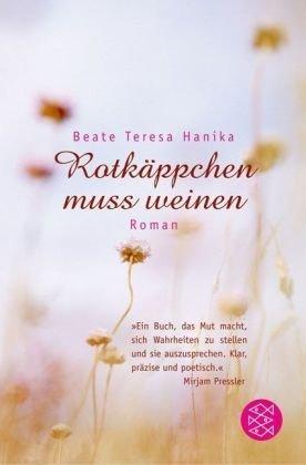 Rotkäppchen muss weinen by Hanika, Beate Teresa (2010) Taschenbuch