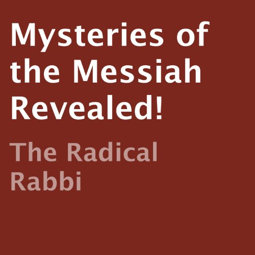 Mysteries of the Messiah Revealed! audiobook cover art