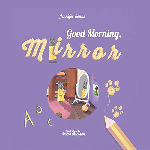 Good Morning, Mirror!: The Power of Positive Self-Talk (A Kid's Guide to Positive Thinking and Boosting Self-Esteem)