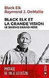 Black Elk et la Grande Vision - Le Sixième Grand-Père