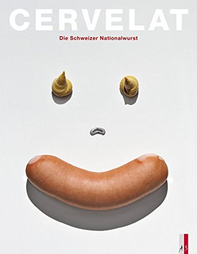 Cervelat: Die Schweizer Nationalwurst