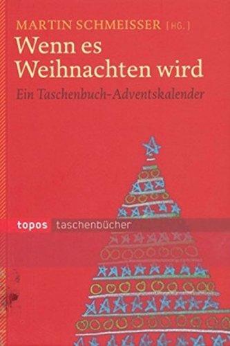 Wenn es Weihnachten wird: Ein Taschenbuch-Adventskalender