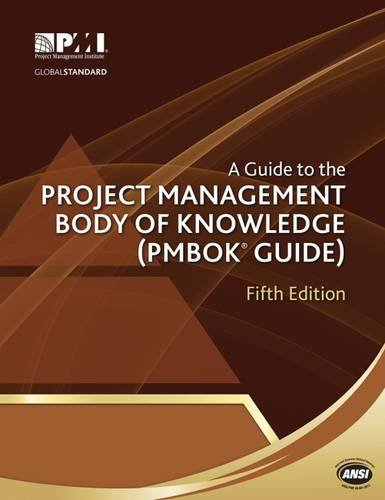 A Guide to the Project Management Body of Knowledge (PMBOK Guide)–Fifth Edition