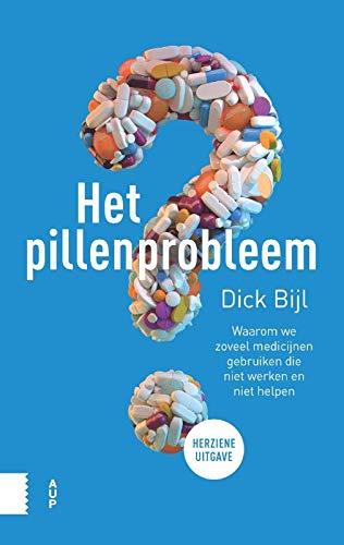 Het pillenprobleem: waarom zoveel mensen medicijnen gebruiken die niet werken en niet helpen