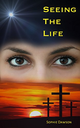 Book: Seeing The Life by Sophie Dawson