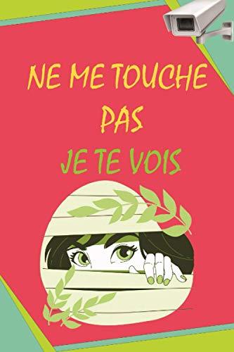 Ne Me Touche Pas Je Te Vois: repertoire alphabétique 6x9
