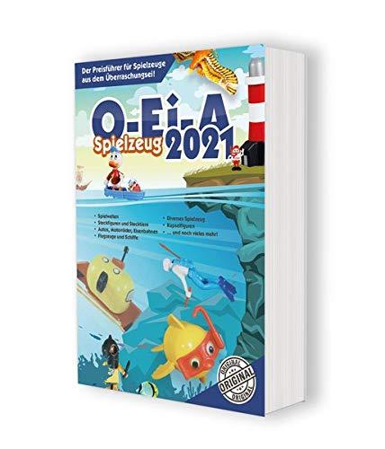 O-Ei-A Spielzeug 2021 - Das Original: Der Preisführer für Spielzeuge aus dem Überraschungsei!: Der Preisfhrer fr Spielzeuge aus dem berraschungsei!