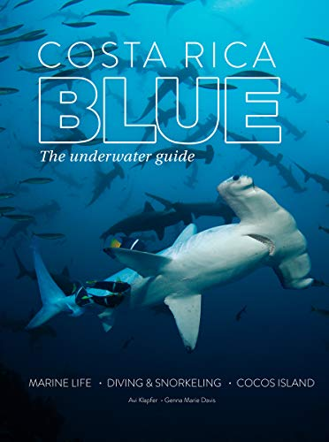Costa Rica Blue: The Underwater Guide