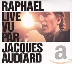 Raphaël Live Vu Par Jacques Audiard (CD + DVD)