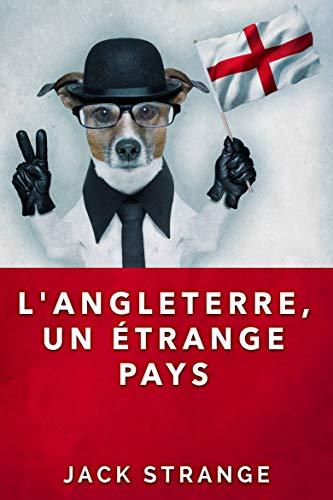 L'Angleterre, un étrange pays (French Edition)
