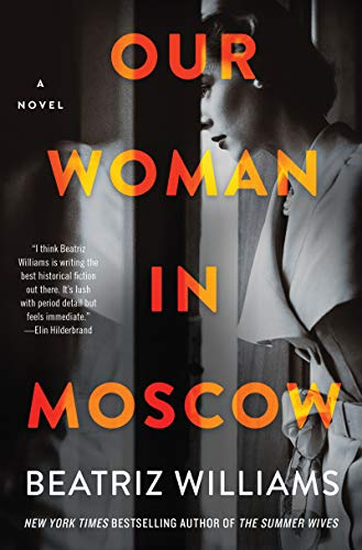 Our Woman in Moscow: A Novel by [Beatriz Williams]