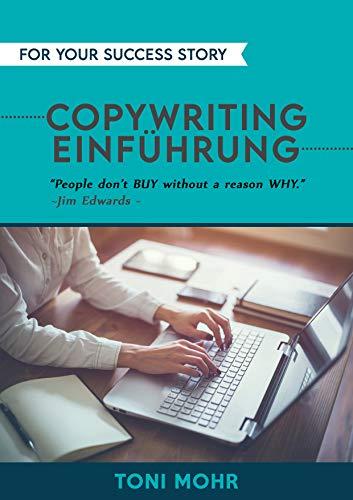 Copywriting, Werbetexte schreiben, die verkaufen!: Copywriting ist die Kunst, mitW...