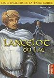 Les chevaliers de la Table ronde - Lancelot du lac