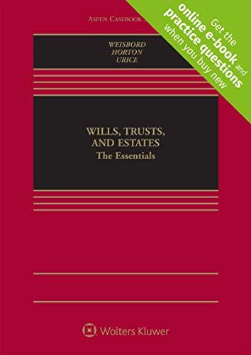 Wills, Trusts, and Estates: The Essentials [Connected Casebook] (Aspen Casebook)